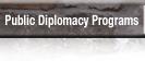 Public Diplomacy Programs